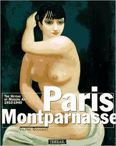 Book Paris-Montparnasse: The Heyday of Modern Art, 1910-1940 by Valerie Bougault (1997-10-01)