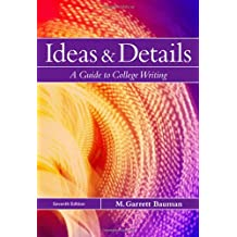 Ideas & Details: A Guide to College Writing