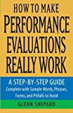 img - for How to Make Performance Evaluations Really Work: A Step-by-Step Guide Complete With Sample Words, Phrases, Forms, and Pitfalls to Avoid book / textbook / text book