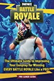 Fortnite: Battle Royale: The Ultimate Guide to