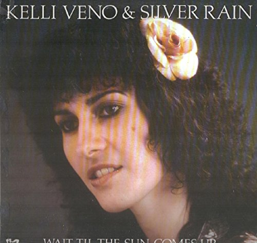 Price comparison product image Kelli Veno & Silver Rain: Wait Til The Sun Comes Up LP VG+ / NM Canada Boot