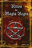 ritos de magia negra black magic rites spanish edition