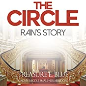 The Circle: Rain's Story: The Circle Series, Book 2 | Treasure E. Blue