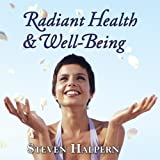 Radiant Health & Well Being (Relaxing music plus subliminal affirmations)