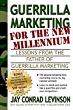 Guerrilla Marketing for the New Millennium, Jay Conrad Levinson, 1933596074