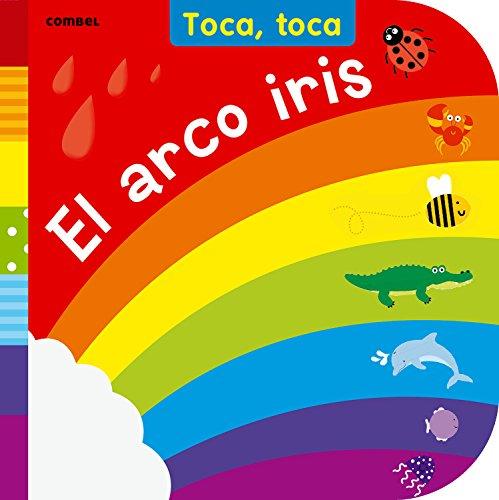 (El arco iris (Toca toca series) (Spanish Edition))