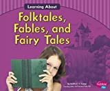 Learning about Folktales, Fables, and Fairy Tales, Martha E. H. Rustad, 1491406453