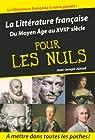 La Littérature française pour les Nuls : Du Moyen-Age au XVIIIe siècle par Julaud