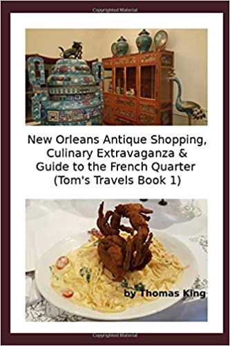 bf096e01 New Orleans Antique Shopping, Culinary Extravaganza & Guide to the ...