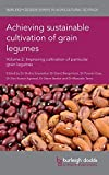 img - for Achieving sustainable cultivation of grain legumes Volume 2: Improving cultivation of particular grain legumes (Burleigh Dodds Series in Agricultural Science) book / textbook / text book