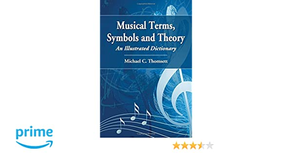 Musical Terms Symbols And Theory An Illustrated Dictionary