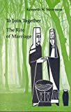 To Join Together: The Rite of Marriage (Studies in the Reformed Rites of the Church)