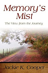 Memory's Mist: The View from the Journey by Jackie K. Cooper (2013-09-30)
