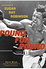 Pound for Pound: A Biography of Sugar Ray Robinson Hardcover