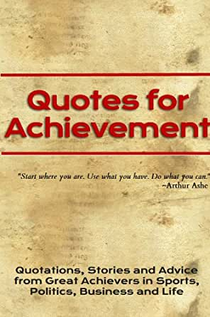 Quotes for Achievement: Quotations, Stories and Advice