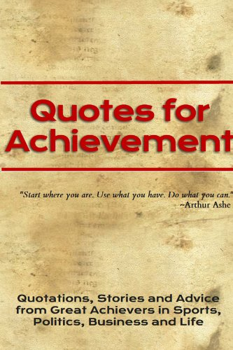 Quotes For Achievement Quotations Stories And Advice From Great