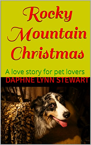Download PDF Rocky Mountain Christmas - A love story for pet lovers