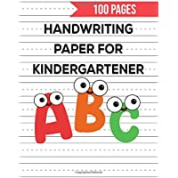 Handwriting Paper for Kindergartener: 100 Blank Handwriting Practice Paper with Dotted Lines For Students Learning to…