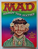 img - for Mad About The Sixties - The Best Of The Decade book / textbook / text book