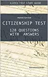 Prepare for Your Citizenship Test 128 Questions