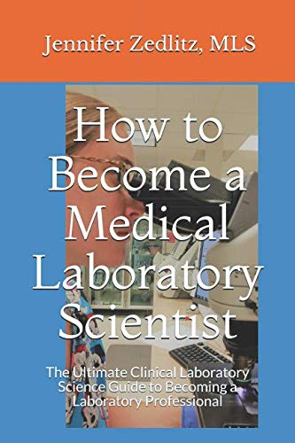 How to Become a Medical Laboratory Scientist: The