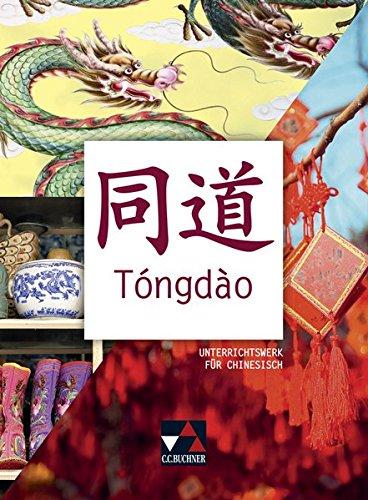 Tóngdào / Unterrichtswerk für Chinesisch: Tóngdào / Tóngdào Schülerband: Unterrichtswerk für Chinesisch