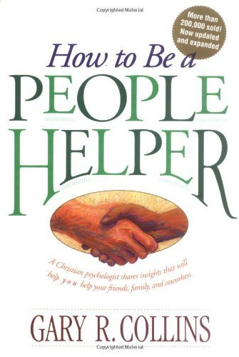 How to Be a People Helper by Gary Collins (1995-02-22) (Helpers People)