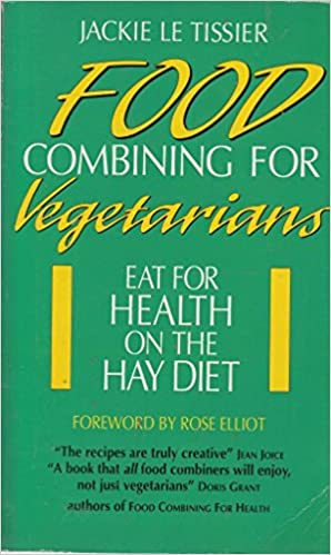 Food combining for vegetarians eat for health on the hay diet food combining for vegetarians eat for health on the hay diet amazon jackie le tissier 9780722525432 books forumfinder Gallery