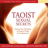 Taoist Sexual Secrets: Harness Your Qi Energy for Ecstasy, Vitality, and Transformation