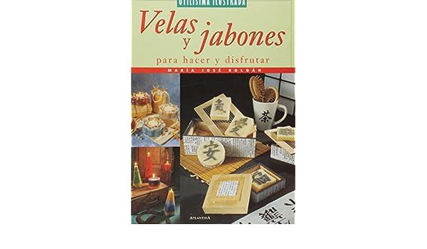 Velas Y Jabones: Para Hacer Y Disfrutar (Spanish Edition): Maria Jose Roldan: 9789500824866: Amazon.com: Books