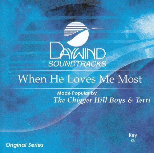 When He Loves Me Most [Accompaniment/Performance Track] by Made Popular By: Chigger Hill Boys & Terri