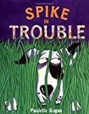 img - for Spike In Trouble by Paulette Bogan (2003-04-14) book / textbook / text book