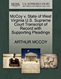McCoy V. State of West Virginia U. S. Supreme Court Transcript of Record with Supporting Pleadings, Arthur McCoy, 1270308726