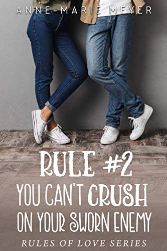 Pdf Teen Rule #2: You Can't Crush on Your Sworn Enemy (The Rules of Love)