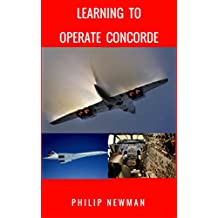 Learning to Operate Concorde