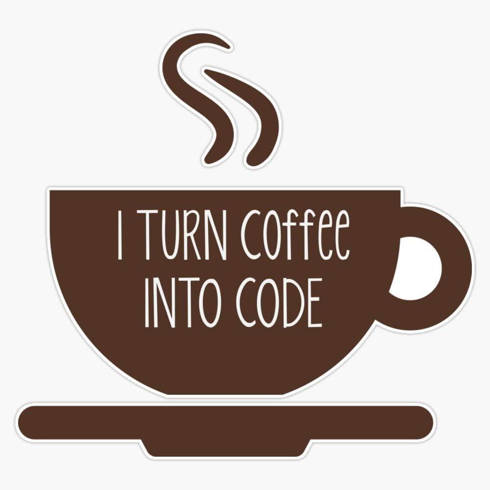 "I Turn Coffee Into Code Sticker Vinyl Decal Wall Laptop Window Car Bumper Sticker 5"""
