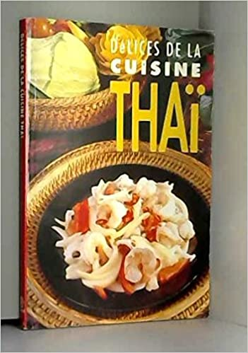 Amazon Fr Delices De La Cuisine Thai Livres