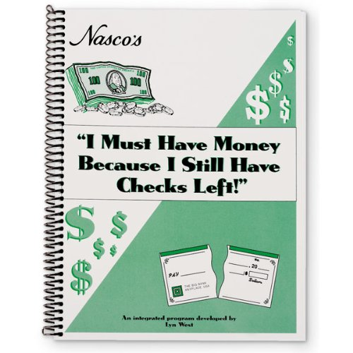 Nasco Wa20726h  I Must Have Money Because I Still Have Checks Left  Consumer Education  94 Page Book  Grades 6   8