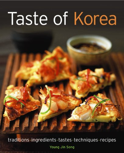 Taste of Korea: Traditions, ingredients, tastes, techniques, recipes by Young Jin Song