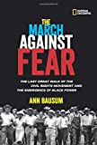 img - for The March Against Fear: The Last Great Walk of the Civil Rights Movement and the Emergence of Black Power (History (US)) book / textbook / text book