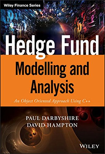 Hedge Fund Modelling And Analysis: An Object Oriented Approach Using C++ (The Wiley Finance Series)