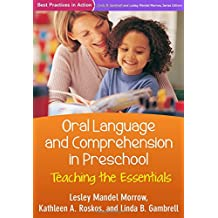 Oral Language and Comprehension in Preschool: Teaching the Essentials (Best Practices in Action)
