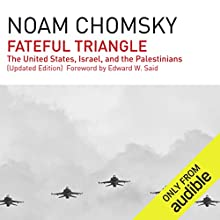 Fateful Triangle: The United States, Israel, and the Palestinians (Updated Edition) Audiobook by Noam Chomsky Narrated by Brian Jones