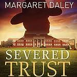 Severed Trust: Men of the Texas Rangers, Book 4 | Margaret Daley