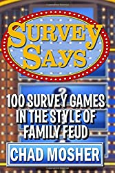 Survey Says: 100 Survey Games in the Style of Family Feud