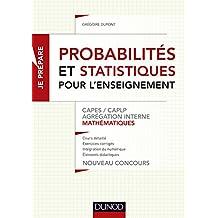 PROBABILITÉS ET STATISTIQUE POUR L'ENSEIGNEMENT : CAPES, CAPLP, AGRÉGATION
