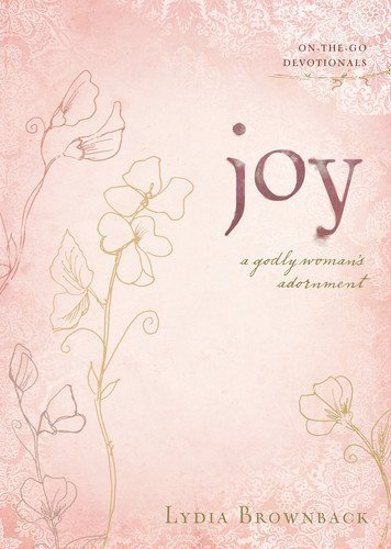 Joy: A Godly Woman's Adornment (On-The-Go Devotionals)