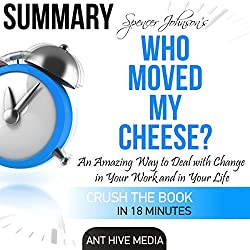 Summary: Spencer Johnson's Who Moved My Cheese?