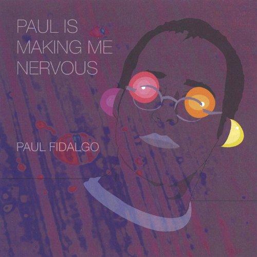 Paul Is Making Me Nervous [Explicit]