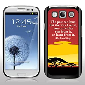 Samsung Galaxy S3 Case- The Lion King ? Movie Quote - ?The past can...? - Black Protective Hard Case